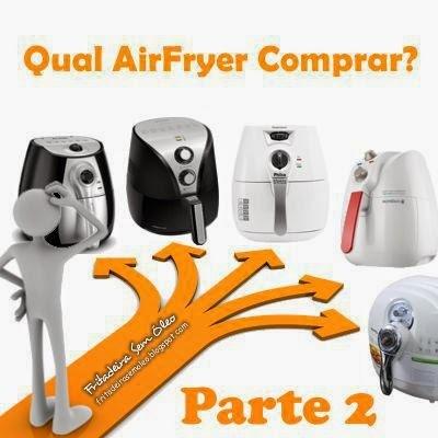 "Qual AirFryer Comprar? PARTE 2 ""Comparativo"""