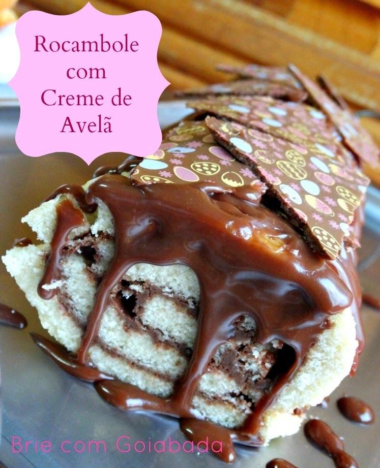 Rocambole com Creme de Avelã e Cacau - # Páscoa do Brie 2014