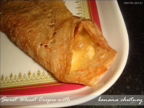 Sweet Wheat Crepes with banana chutney / கோதுமை பழச் சுருட்டு