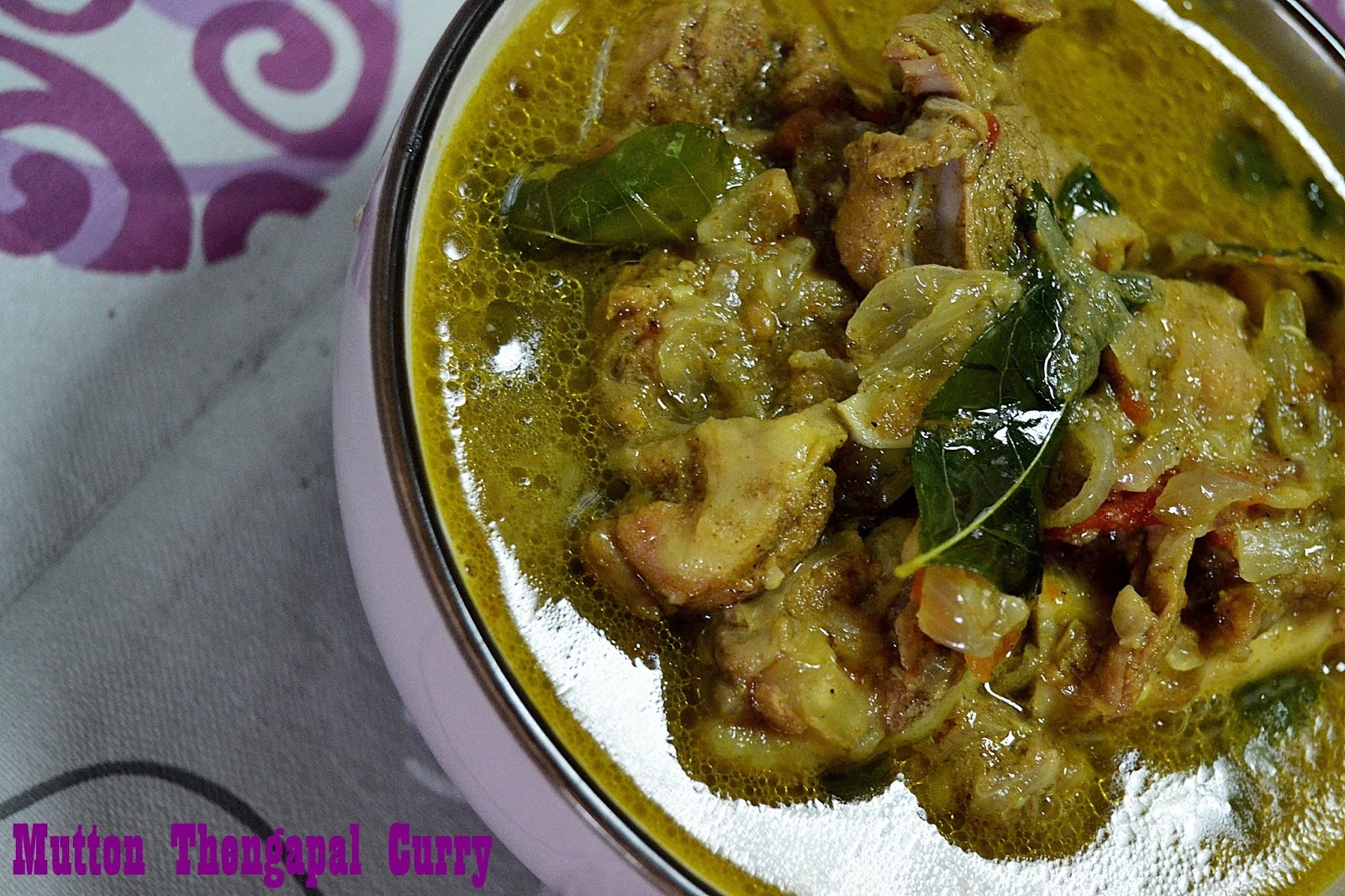 Mutton Thengapaal Curry ~ Mutton Coconut Milk Gravy