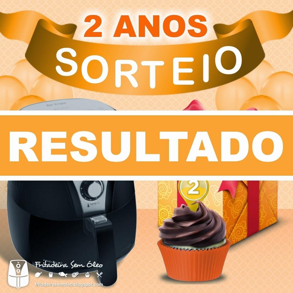 RESULTADO - Sorteio de Aniversário: 2 Anos do blog Fritadeira Sem Óleo!