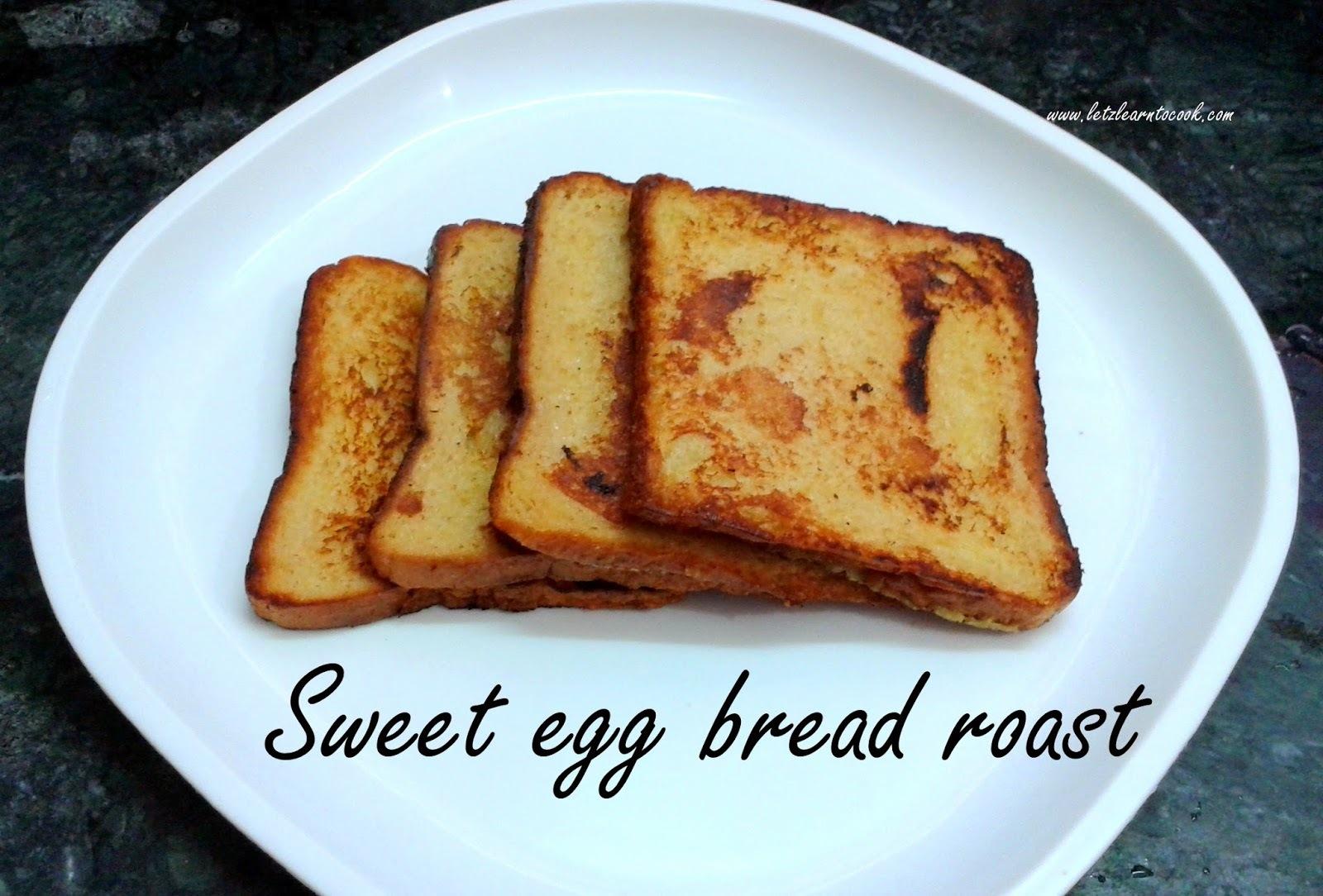 Sweet egg bread roast