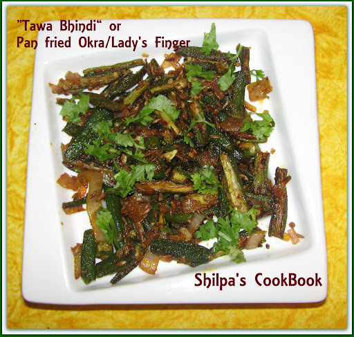 """Tawa Bhindi"" or Pan fried Okra/Lady's Finger"