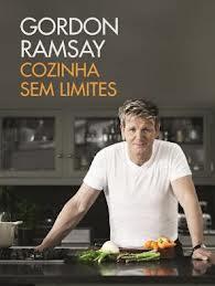 """""""Cozinha sem limites"""" de Gordon Ramsay"""