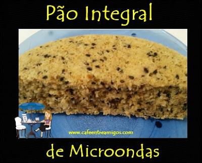 Pão integral de microondas (Em 15 minutos está pronto)