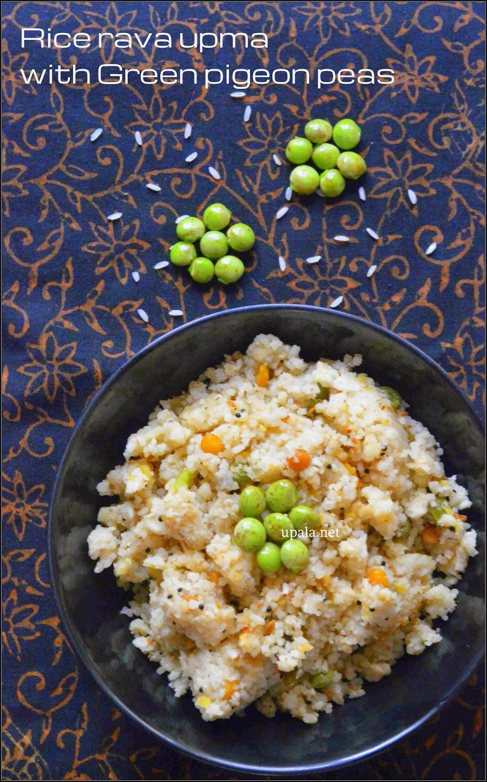 Rice rava upma with Green pigeon peas/Togarikalu akki tari uppittu/Arisi upma