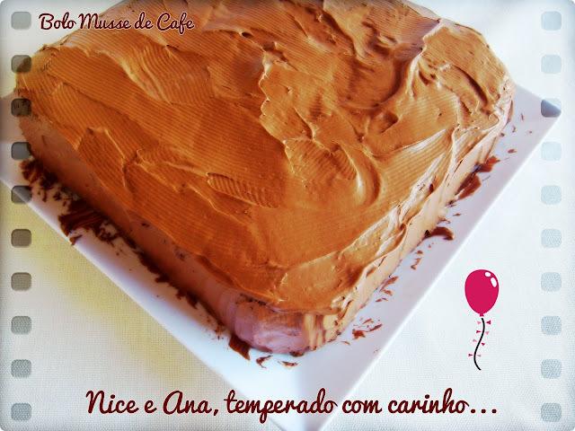 Bolo Musse de Café e Parabéns Mamis !!!
