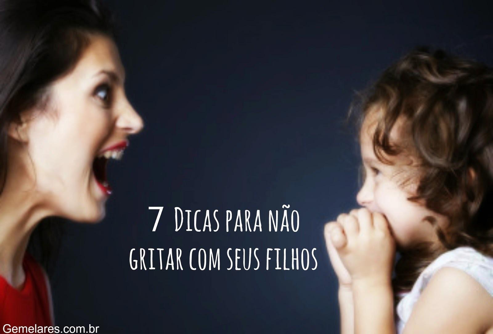 7 Dicas para não gritar com seus filhos