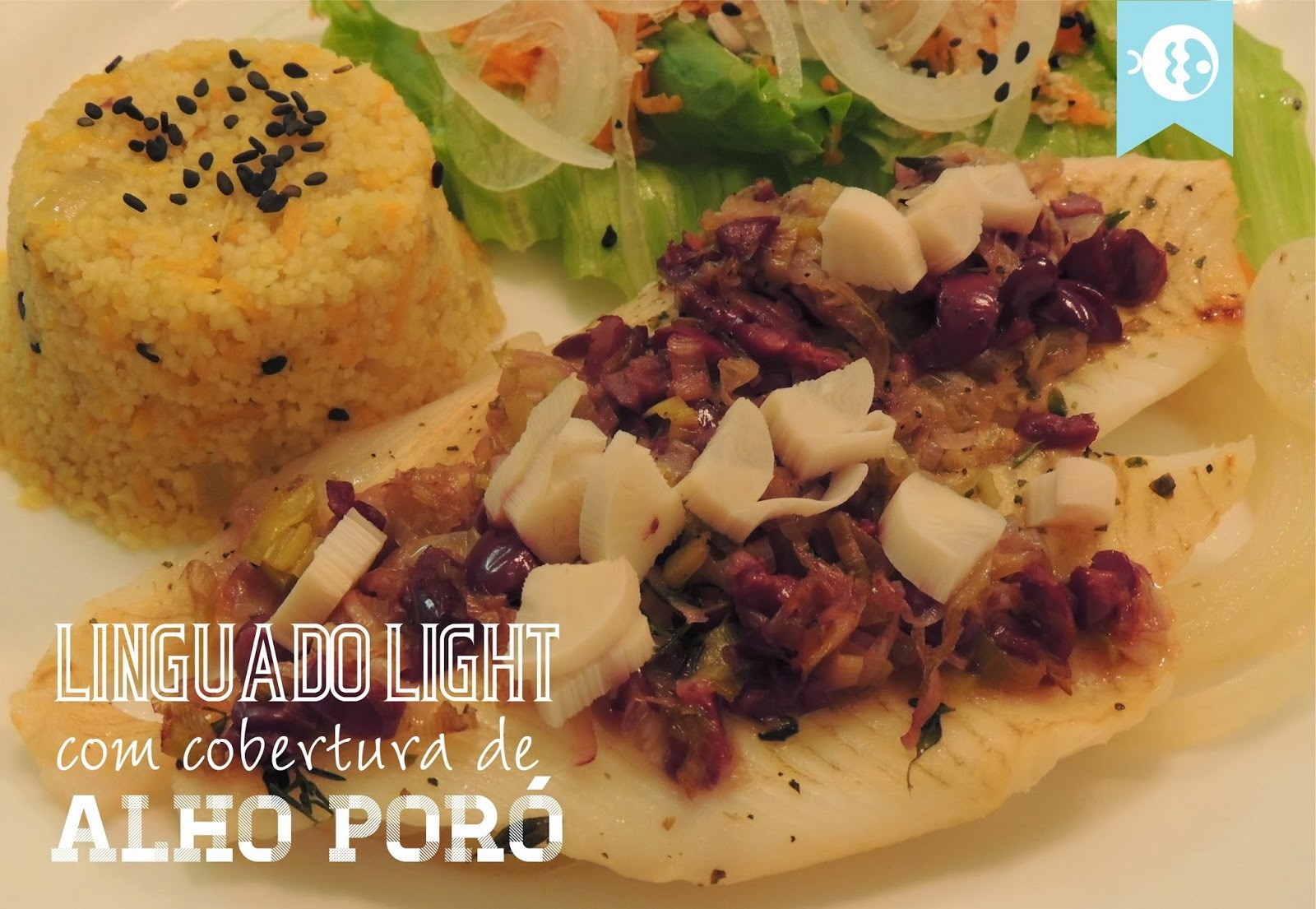 Linguado Light com Cobertura de Alho Poró