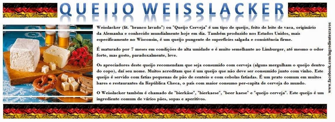 DICA: Queijo Weisslacker