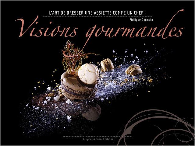 Visions Gourmandes - L'art de dresser une assiette comme un Chef !