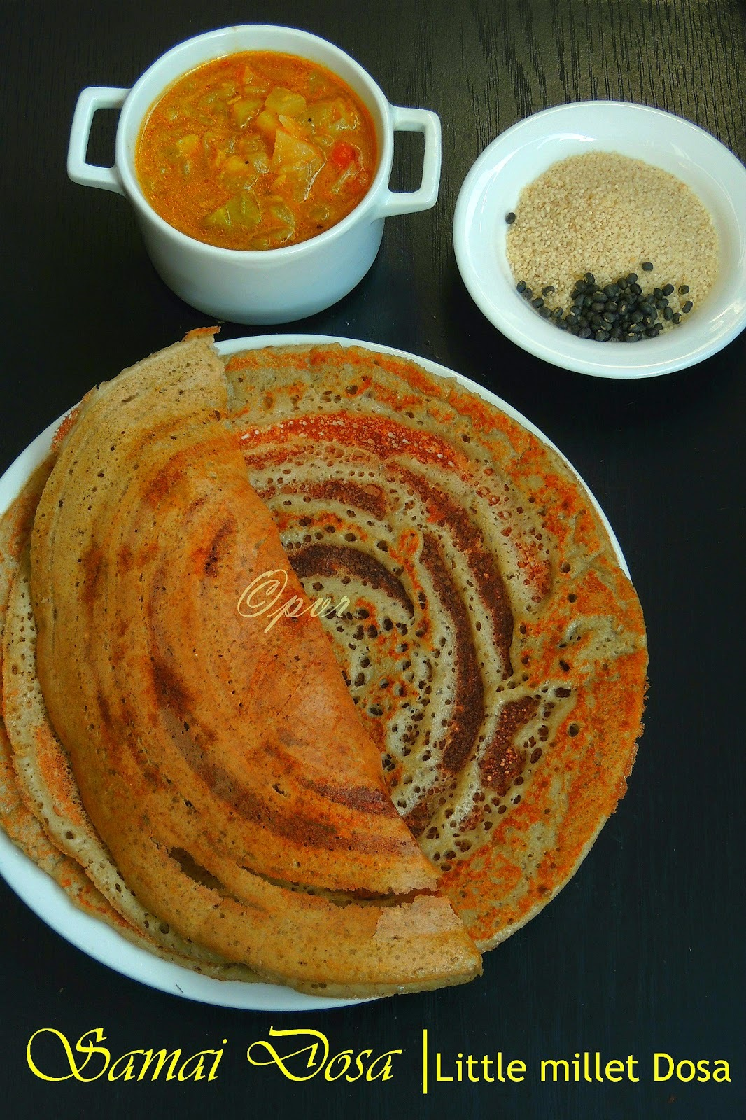 Little Millet & Black Urad Dal Dosa/Samai Dosa