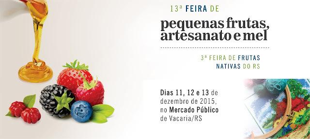13ª Feira de Pequenas Frutas, Artesanato e Mel & 3ª Feira de Frutas Nativas do RS - Evento
