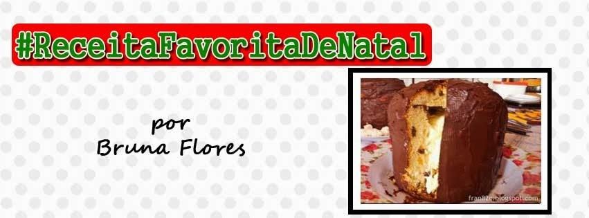 #ReceitaFavoritaDeNatal - por Bruna Flores