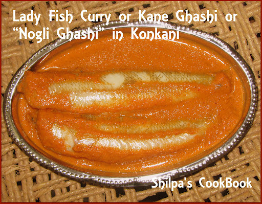 "Lady Fish Curry or Kane Ghashi or ""Nogli Ghashi"" in Konkani"