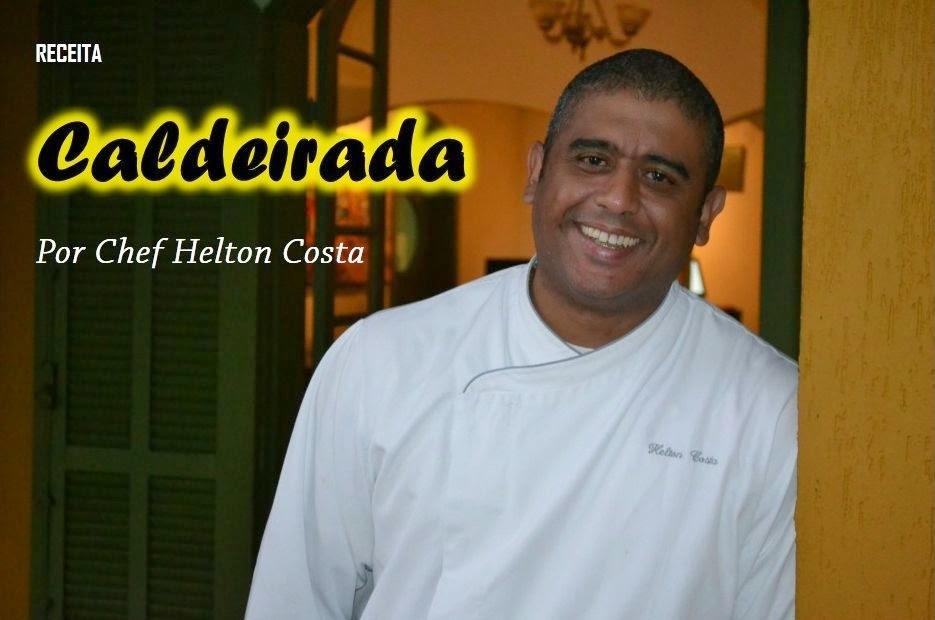 Receitas dos Chefs: Caldeirada  por Helton Costa