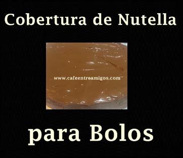 """Cobertura de Nutella para Bolos // Semana colorida """"Ideias"""""""