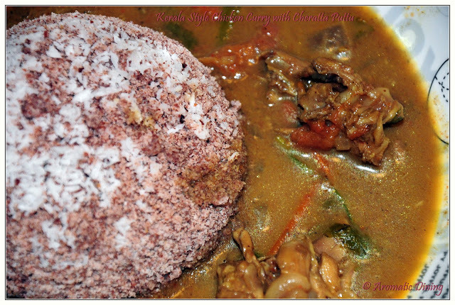 Kerala Chicken Curry with Cheratta Puttu /                                Nadan Kozhi Kuttan with Cheratta puttu