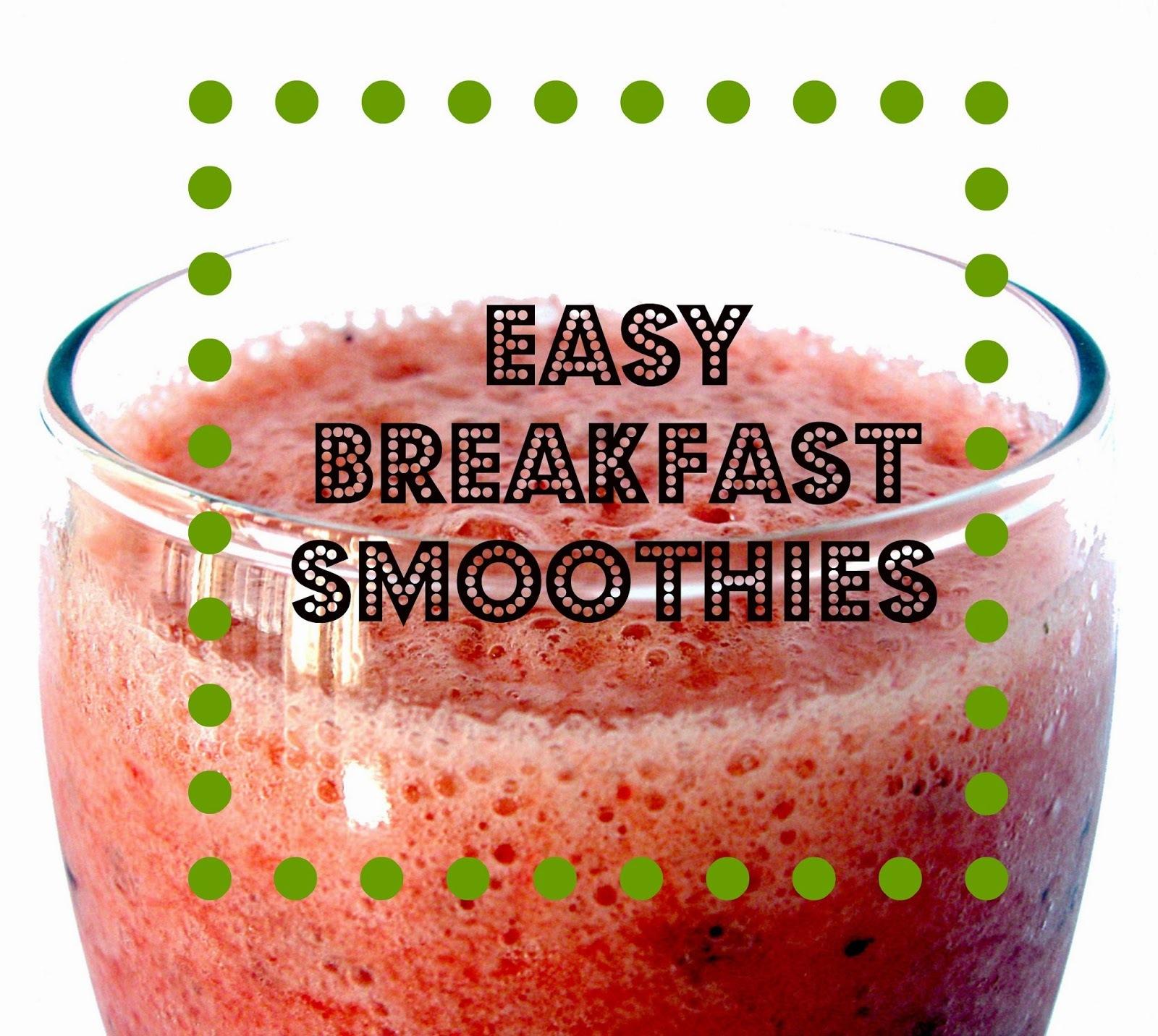 Easy breakfast smoothie recipes