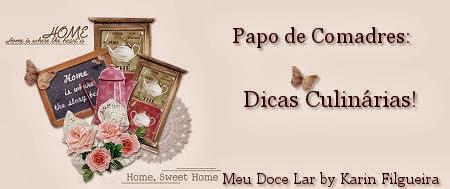 Tag= Dicas Culinárias do Blog Meu Doce Lar