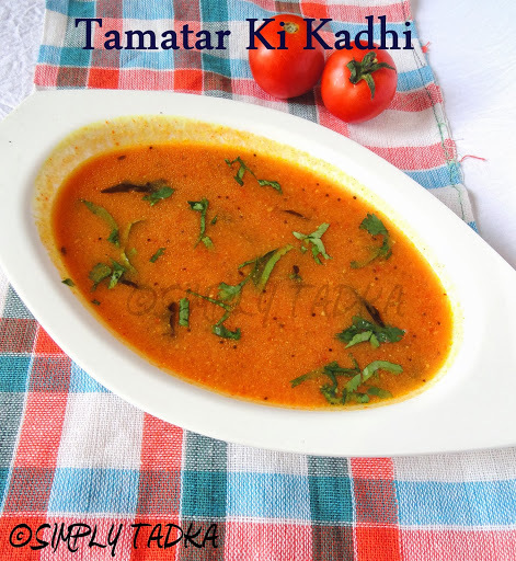 Tamatar Ki Kadhi | Tomato Recipes