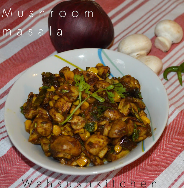 Mushroom masala with corn(When it rains in jharkhand)