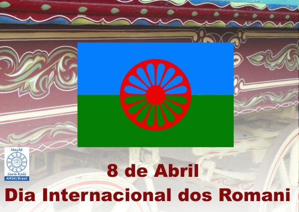 DIA INTERNACIONAL DOS CIGANOS - ROMÁ DAY - DIA INTERNACIONAL DOS ROMANI