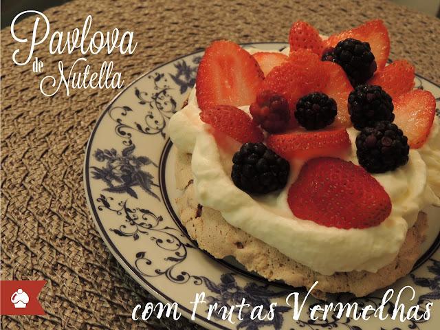 Pavlova de Nutella com Frutas Vermelhas