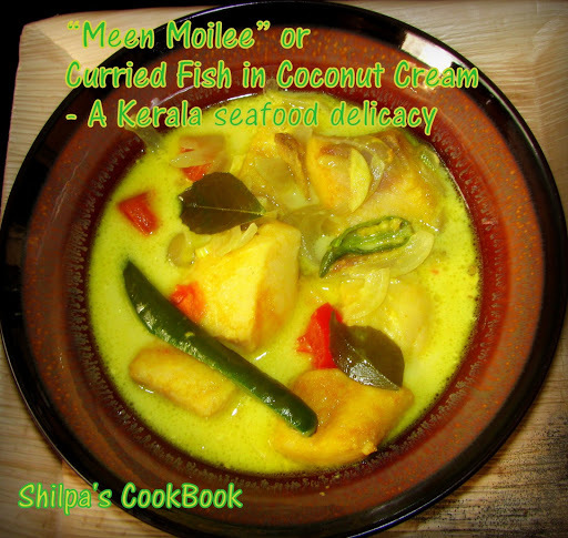 """Meen Moilee"" or Curried Fish in Coconut Cream - A Kerala fish delicacy"