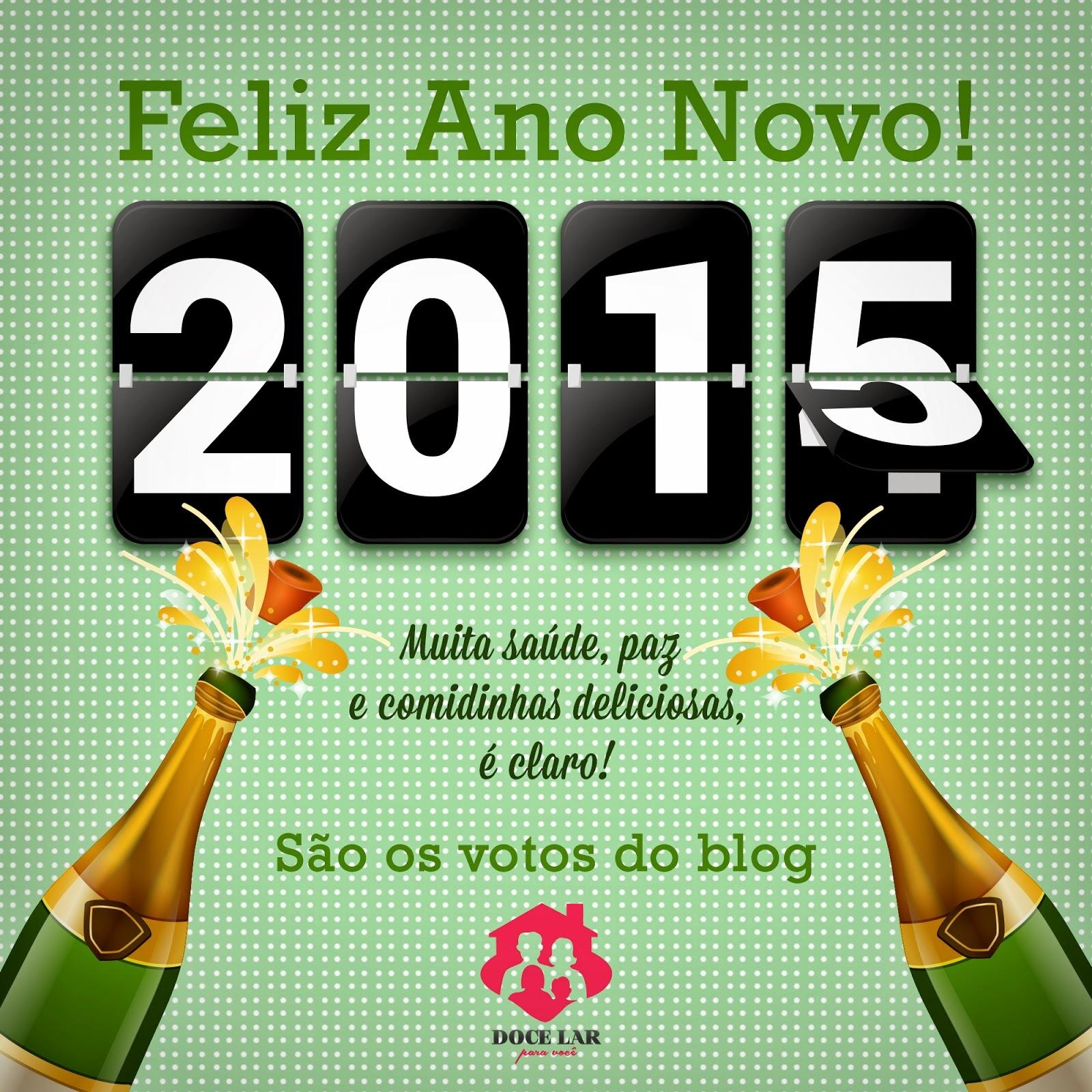 FELIZ 2015!!!! Muita saúde, paz, amor, sucesso, alegrias e comidinhas deliciosas para o novo ano!!!!