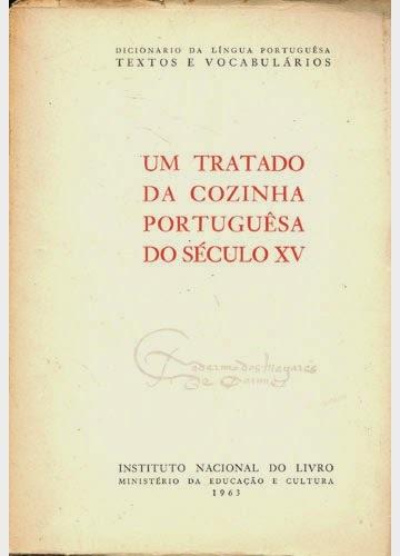 UM TRATADO DA COZINHA PORTUGUESA DO SÉCULO XV