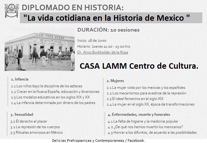 """""""LA VIDA COTIDIANA EN LA HISTORIA DE MÉXICO"""" DIPLOMADO"""