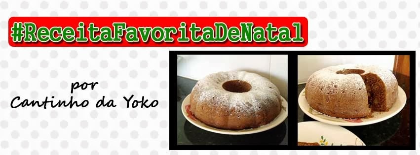 #ReceitaFavoritaDeNatal - por Cantinho da Yoko
