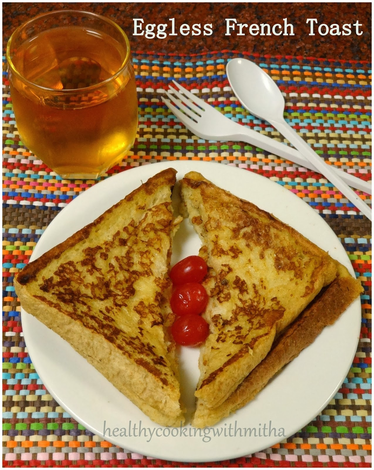 Eggless French Toast {Sweet Version}