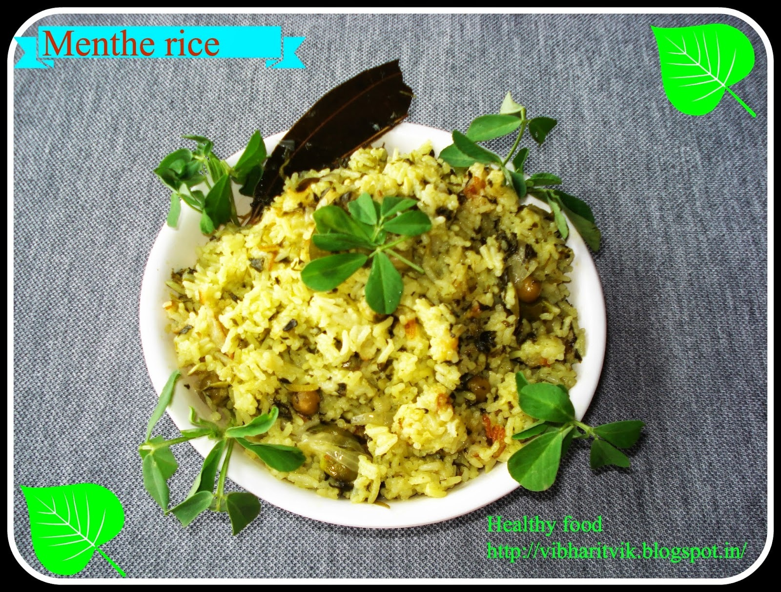 MENTHE RICE / FENUGREEK LEAVES RICE