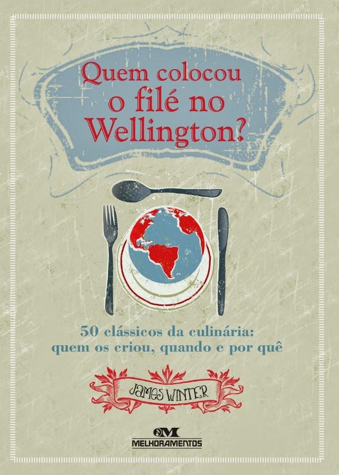 Livros: Quem colocou o filé no Wellington?
