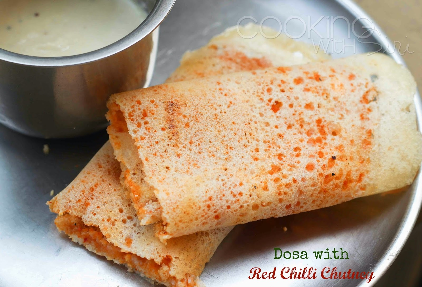E for Erra Karam Dosa Recipe | Andhra (Rayalaseema) Style Dosas with Red Chilli Chutney