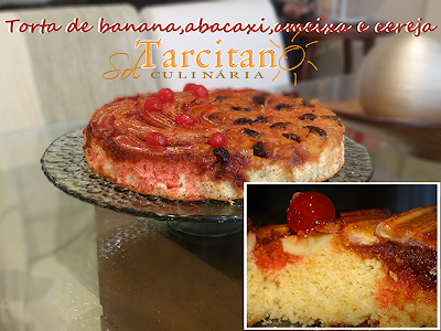 Torta de Banana,Abacaxi,Ameixa e Cereja