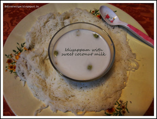 Idiyappam with sweet Coconut milk