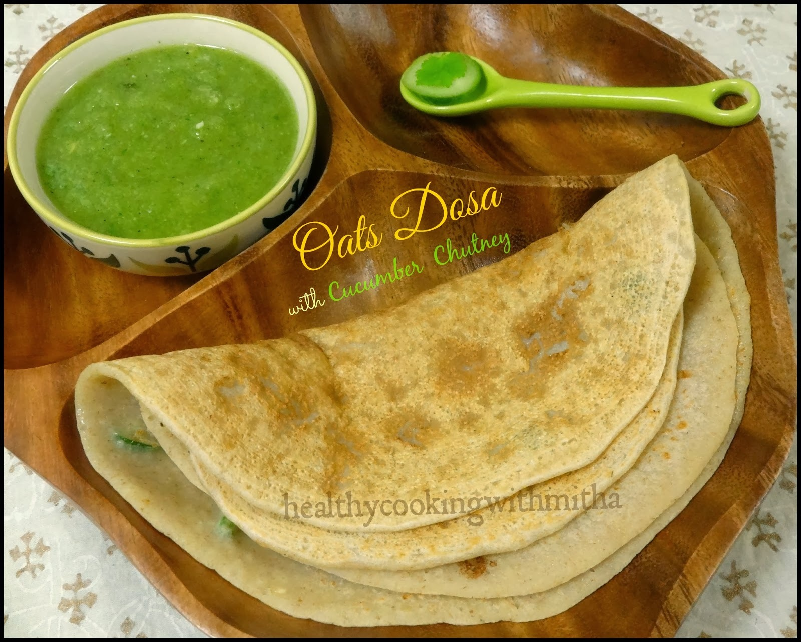 Instant Oats Dosa with Cucumber chutney