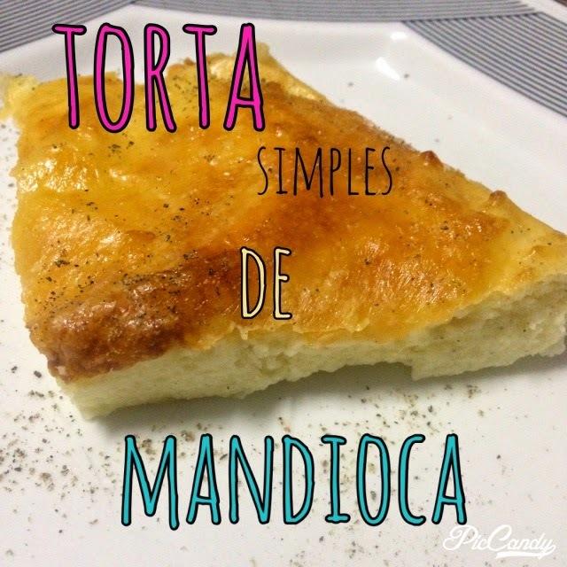 Torta simples de Mandioca - Free Glúten