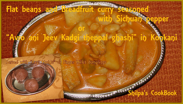 "Sichuan Pepper seasoned flat beans and bread fruit curry or ""Avro ani Jeev Kadgi theppal Ghashi"" in Konkani"