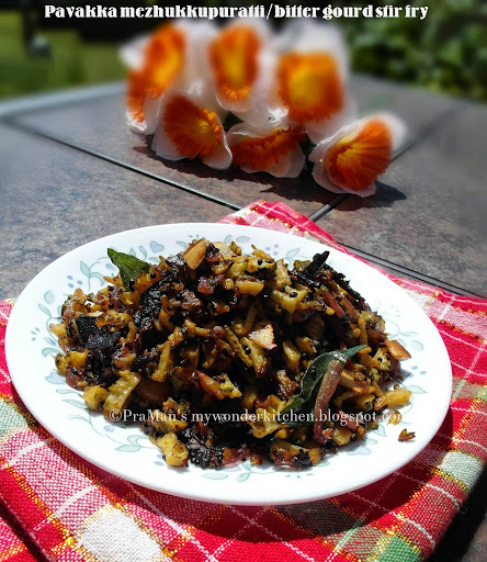 Pavakka mezhukkupuratti / Bitter gourd stir fry-Kerala Style / Bhuna Karela