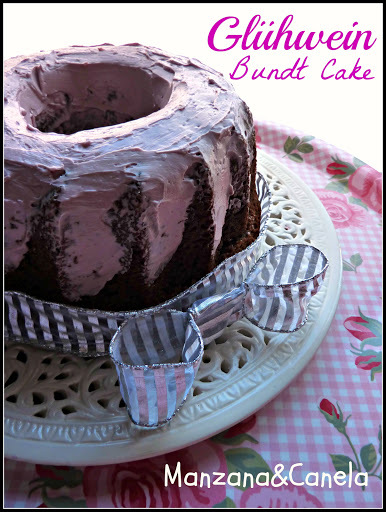 Navidades a la europea: Glühwein Bundt Cake