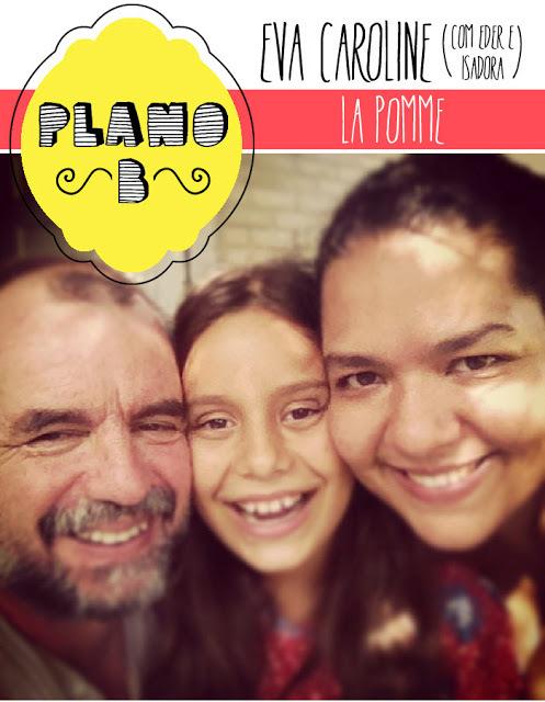{plano b} Eva e a família