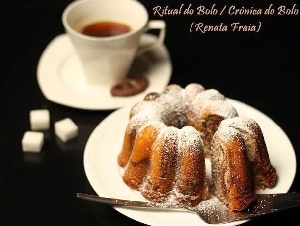 Ritual do Bolo / Crônica do Bolo: saboreie um bolo caseiro sem culpa, por Renata Fraia