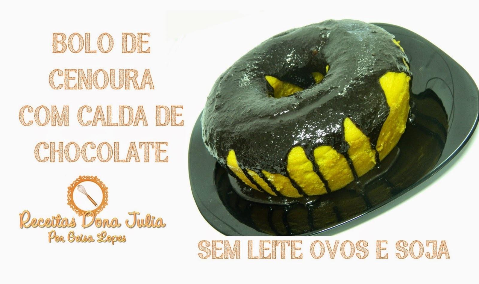 BOLO DE CENOURA COM CALDA DE CHOCOLATE (SEM LEITE, OVOS E SOJA) #VIDEORECEITA