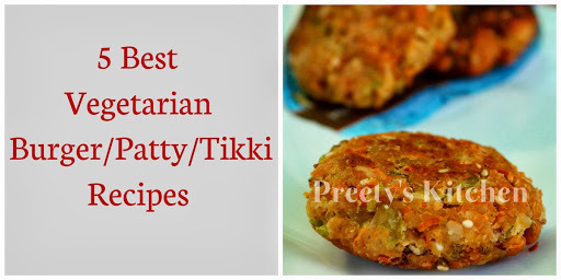 5 Best Vegetarian Burger/Patty/Tikki Recipes