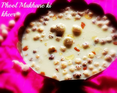 Phool Makhane ki Kheer/Puffed lotus seed pudding