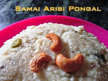 Samai Arisi Pongal/Little Millet Pongal